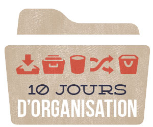 10 jours d'organisation