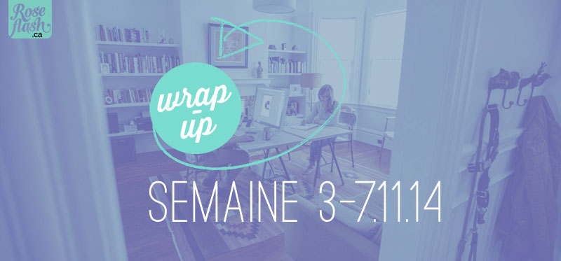 Wrap-up de la semaine
